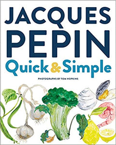 Jacques Pepin Quick & Simple by Jacques Pepin