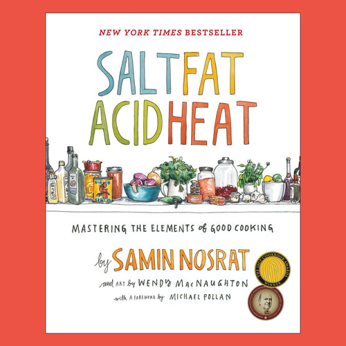Salt Fat Acid Heat Mastering the Elements of Good Cooking by Samin Nosrat
