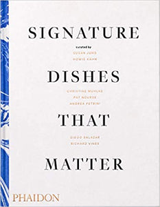 Signature Dishes That Matter by Susan Jung