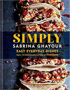 Simply Easy Everyday Dishes by Sabrina Ghayour