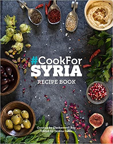 #Cook For Syria Recipe Book by Serena  Guen