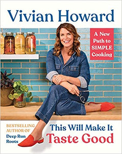 This Will Make It Taste Good A New Path to Simple Cooking by Vivian Howard