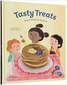 Tasty Treats Easy Cooking For Children by Adina Chitu