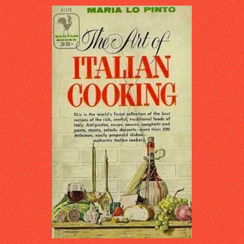 The Art of Italian Cooking by Maria Lo Pinto