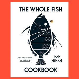 The Whole Fish by Josh Niland