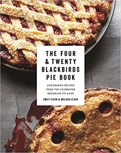 Four and Twenty Blackbirds Pie Book by Emily Elsen