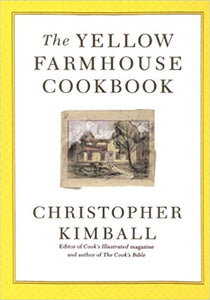 The Yellow Farmhouse Cookbook by Christopher Kimball