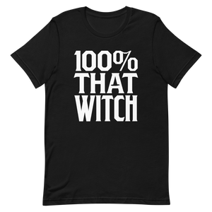 100% That Witch T-Shirt