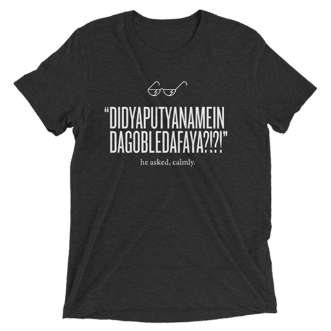 He Asked Calmly - LeakyCon T-shirt
