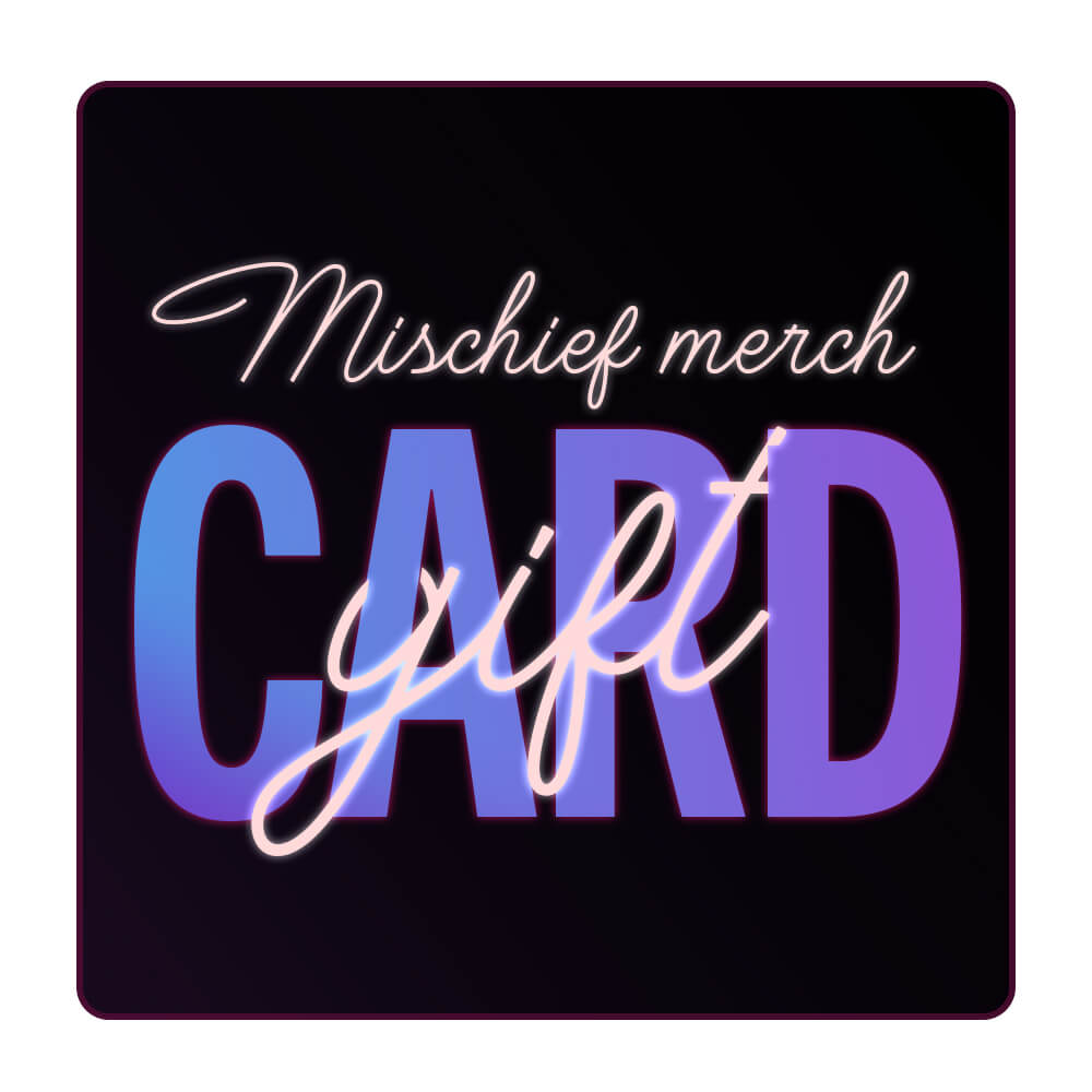 Mischief Merch Gift Card