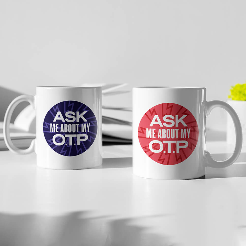 Ask Me About My O.T.P. Mug