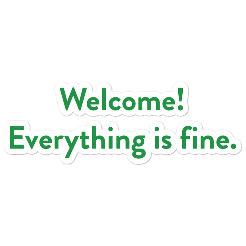 Welcome! Everything is fine. Sticker