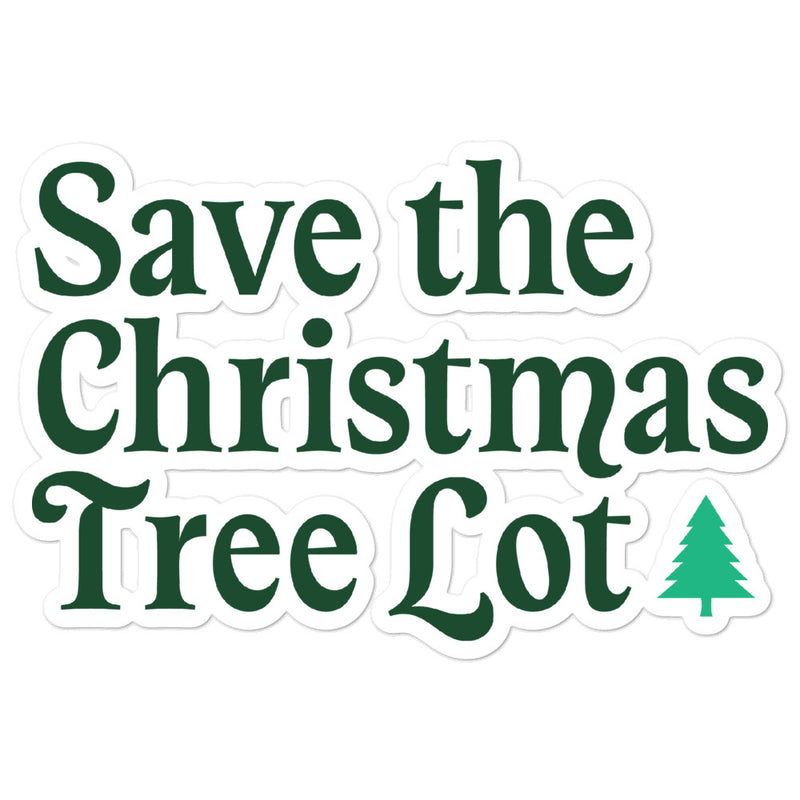Holiday Trope – Save a Christmas Tree Lot Sticker