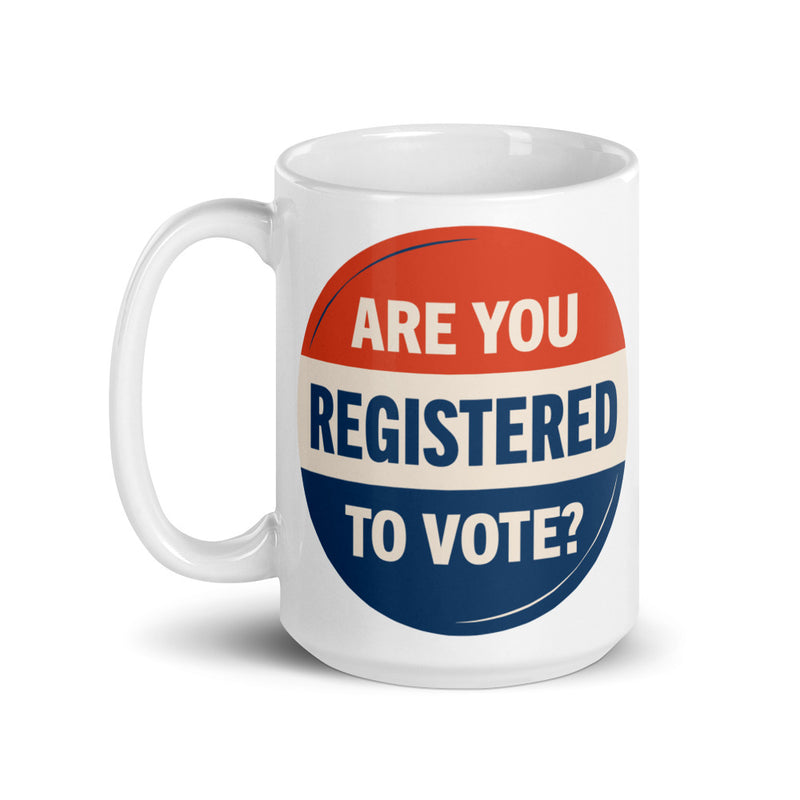 Are You Registered to Vote? Mug