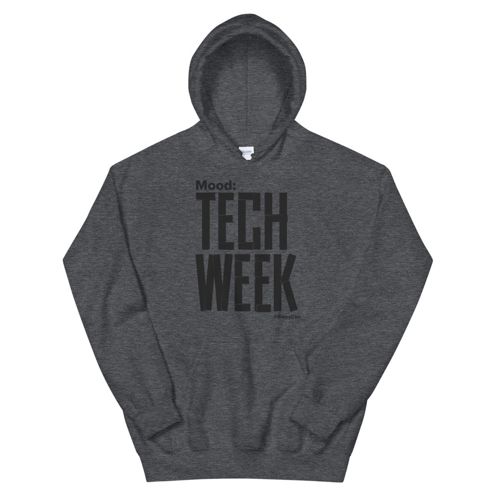 Mood: Tech Week Hoodie