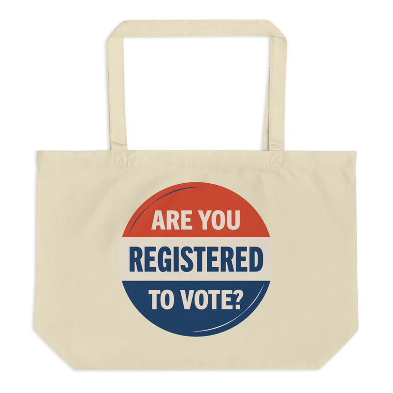Are You Registered to Vote? Tote Bag