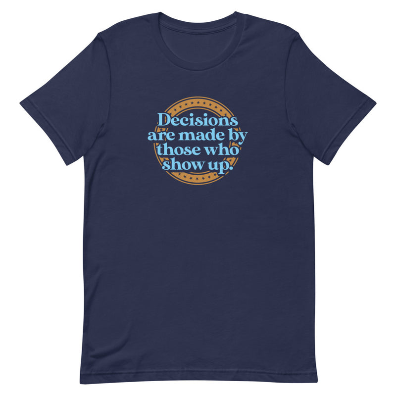 Decisions Are Made T-Shirt (Blue/Gold)