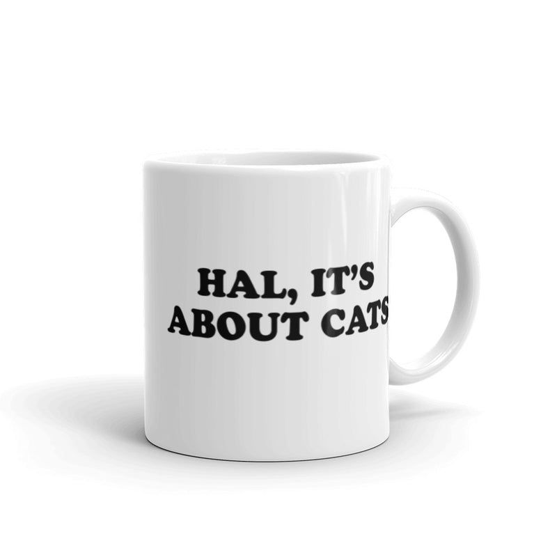 Hal, It's About Cats Mugs