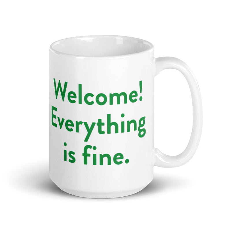 Welcome! Everything is Fine. Mug
