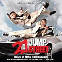 22 JUMPSTREET / 21 JUMPSTREET - Original Scores by Mark Mothersbaugh