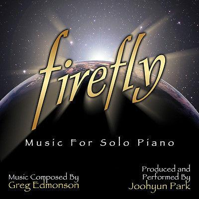 FIREFLY: MUSIC FOR SOLO PIANO - Music Composed by Greg Edmonson - Joohyun Park, Pianist