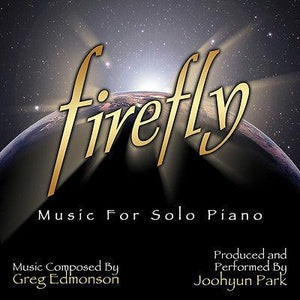 FIREFLY: MUSIC FOR SOLO PIANO - MUSIC COMPOSED BY GREG EDMONSON