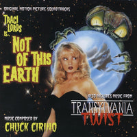 NOT OF THIS EARTH / TRANSYLVANIA TWIST - Original Soundtracks by Chuck Cirino