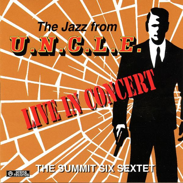 THE JAZZ FROM U.N.C.L.E. - Performed by the Summit Six Sextet