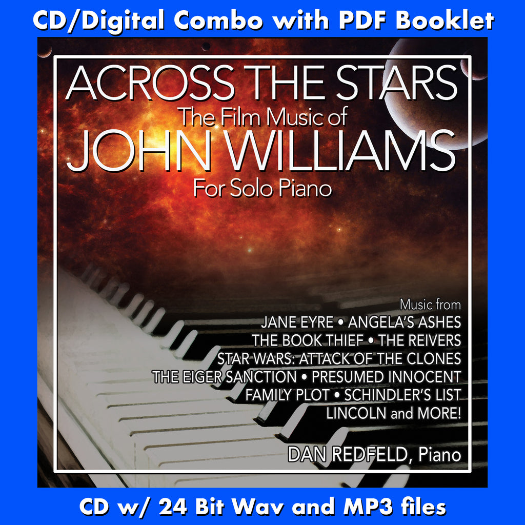 ACROSS THE STARS: THE FILM MUSIC OF JOHN WILLIAMS FOR SOLO PIANO (CD comes with Free 24/44.1khz/MP3/Digital booklet exclusive bundle)