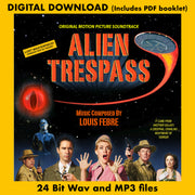 ALIEN TRESPASS - Original Soundtrack by Louis Febre (Digital Download - 24 Bit Wavs, MP3, Digital PDF)