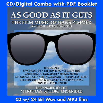 AS GOOD AS IT GETS - The Film Music of Hans Zimmer Vol. 2 (1993-2004) - Performed by the Meridian Studio Ensemble (CD comes with Free 24/44.1khz/MP3/Digital booklet exclusive bundle)