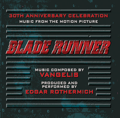 BLADE RUNNER: A 30th ANNIVERSARY CELEBRATION-Music by Vangelis
