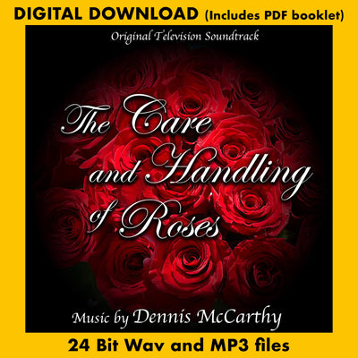 THE CARE AND HANDLING OF ROSES (Original Score by Dennis McCarthy)