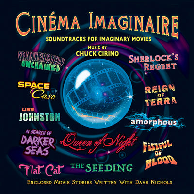 CINEMA IMAGINAIRE: Soundtracks for Imaginary Movies - Music by Chuck Cirino