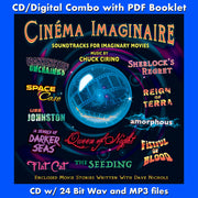 CINEMA IMAGINAIRE: Soundtracks for Imaginary Movies - Music by Chuck Cirino (CD comes with Free 24/44.1khz/MP3/Digital booklet exclusive bundle)