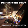 DRIVING WHILE BLACK - Patrick Gleeson (CD comes with Free Digital Download/Digital booklet)