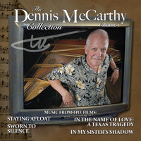 THE DENNIS McCARTHY COLLECTION - VOLUME ONE: THE TELEVISION MOVIES - Staying Afloat • Sworn to Silence • In The Name of Love: A Texas Tragedy • In My Sister's Shadow (CD comes with Free Digital Download/Digital booklet)