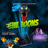 EVIL TOONS - Original Soundtrack by Chuck Cirino (CD comes W/Free Digital Download/Digital booklet)
