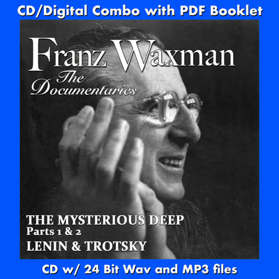 FRANZ WAXMAN: THE DOCUMENTARIES: THE MYSTERIOUS DEEP / LENIN AND TROTSKY