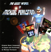 THE LEAST WORST OF MICHAEL PERILSTEIN - Original Soundtrack Recordings