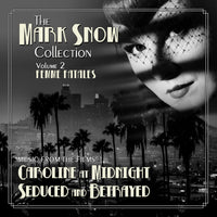 THE MARK SNOW COLLECTION: VOLUME 2 - FEMME FATALES