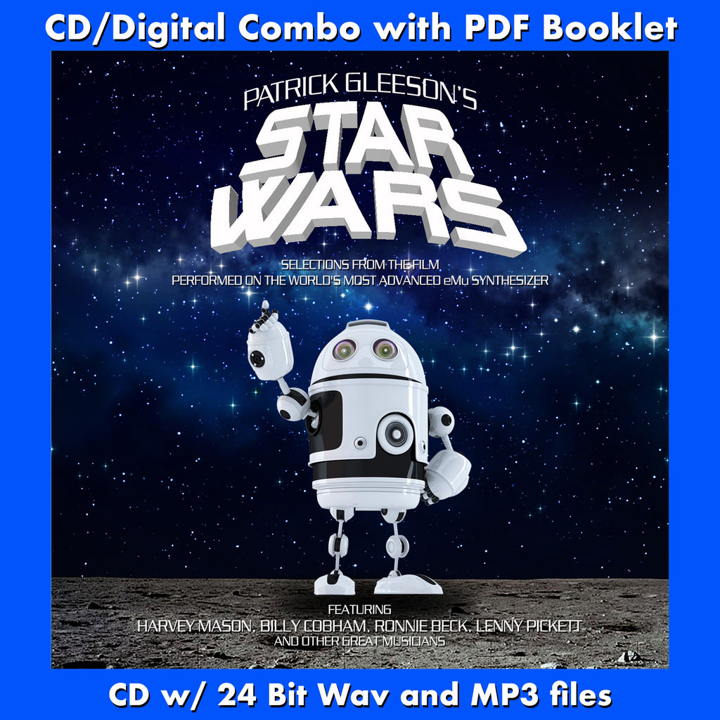 PATRICK GLEESON'S STAR WARS (CD includes Digital Download - 24 Bit Wav, MP3, Digital PDF)