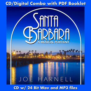 SANTA BARBARA: A MUSICAL PORTRAIT - Original Music by Joe Harnell (CD comes with Digital Download - 24 bit Wav, MP3, Digital PDF)