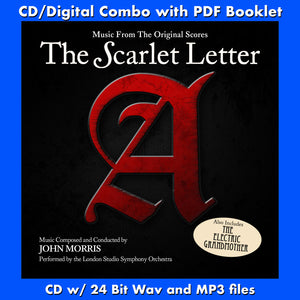 THE SCARLET LETTER / THE ELECTRIC GRANDMOTHER - Original Scores by John Morris (CD comes with Free Digital Download/Digital booklet)