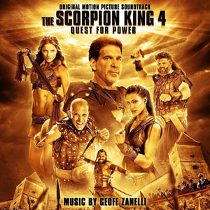 SCORPION KING 4: Quest for Power - Original Soundtrack by Geoff Zanelli