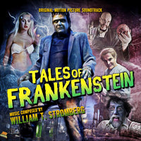 TALES OF FRANKENSTEIN - Original Soundtrack by William T. Stromberg