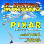 UP, RATATOUILLE AND THE INCREDIBLES: Music from the Pixar Films for Solo Piano - Mark Northam and Joohyun Park, pianists