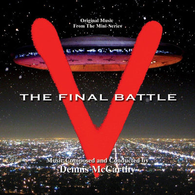 V - THE FINAL BATTLE: Original Soundtrack by Dennis McCarthy