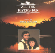ALL THE RIVERS RUN - Original Soundtrack by Bruce Rowland