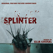 SPLINTER - Original Soundtrack by Elia Cmiral
